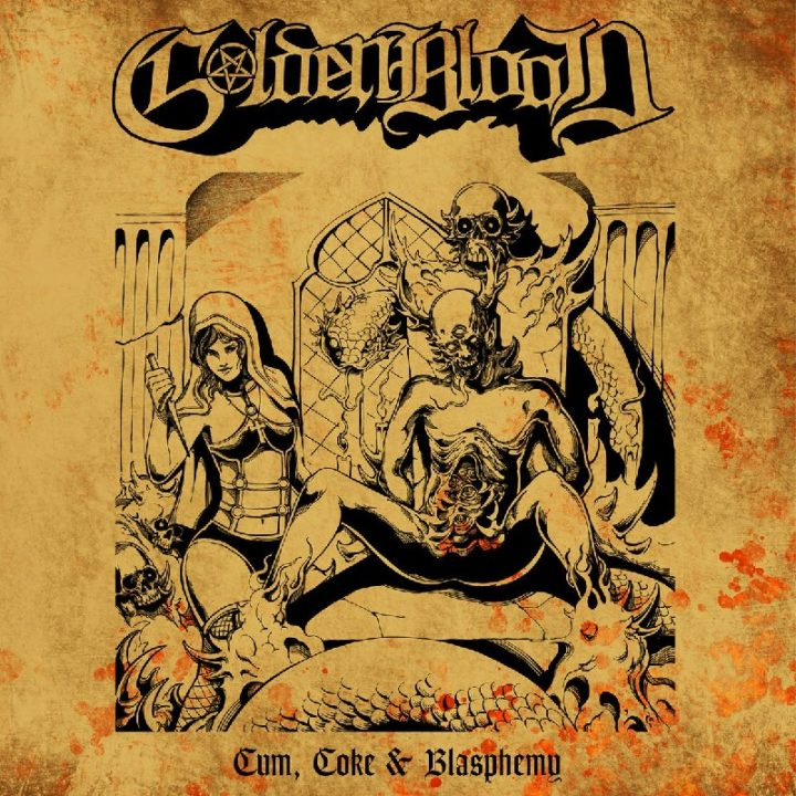 Golden Blood – Cum, Coke & Blasphemy