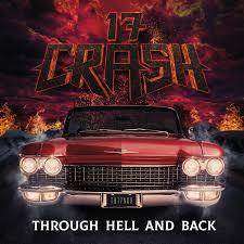 17 Crash – Through Hell And Back
