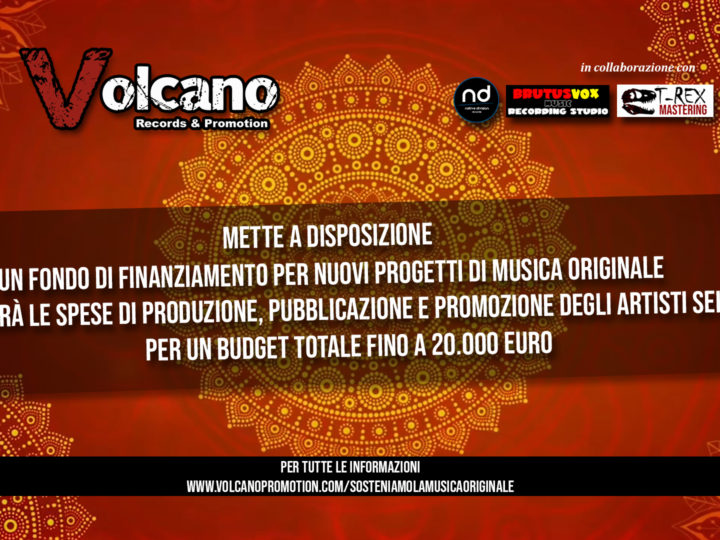 Volcano Records & Promotion, fondi per finanziare progetti di musica originale