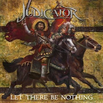 Judicator – Let There Be Nothing