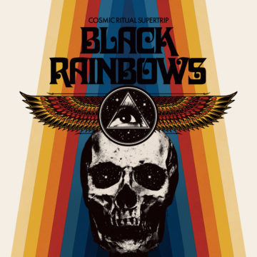 Black Rainbows – Cosmic Ritual Supertrip