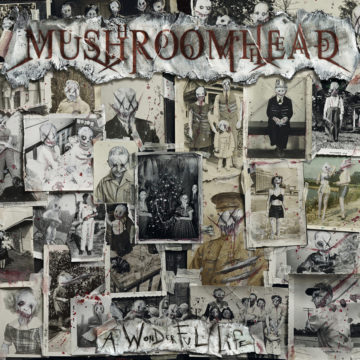 Mushroomhead – A Wonderful Life