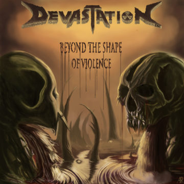 Devastation Inc. – Beyond The Shape Of Violence