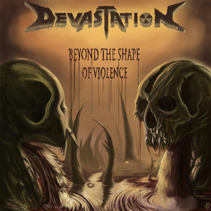 Devastation Inc. – Beyond The Shape Of Violence