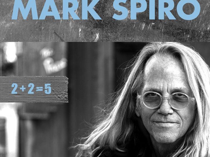 Mark Spiro – 2+2 = 5: Best Of + Rarities