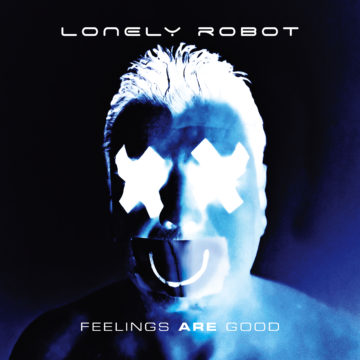 Lonely Robot – Feelings Are Good