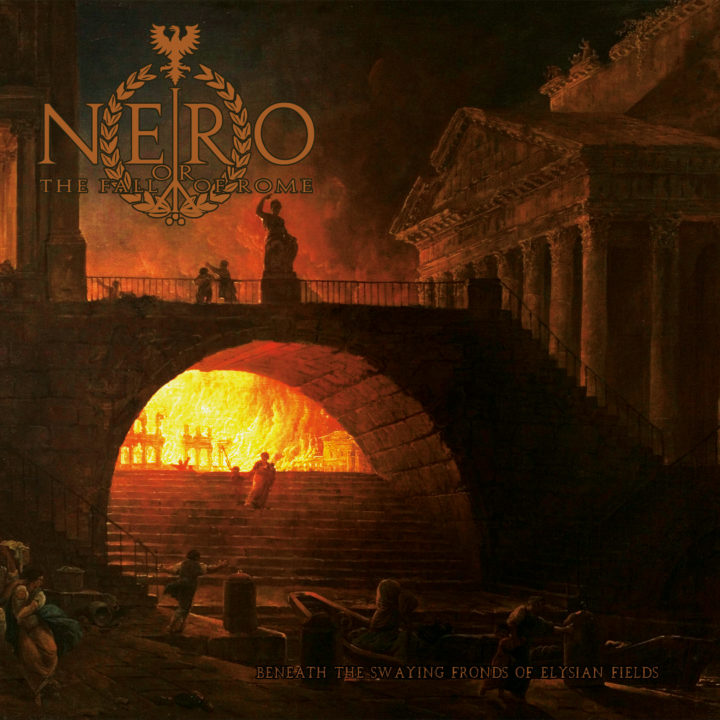 Nero Or The Fall Of Rome – Beneath The Swaying Fronds Of Elysian Fields