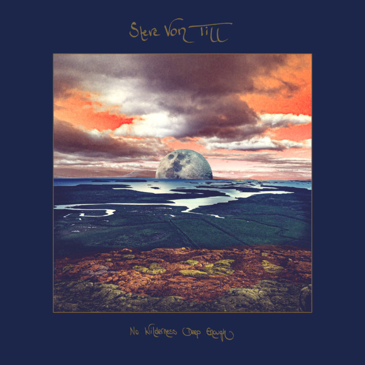 Steve Von Till – No Wilderness Deep Enough