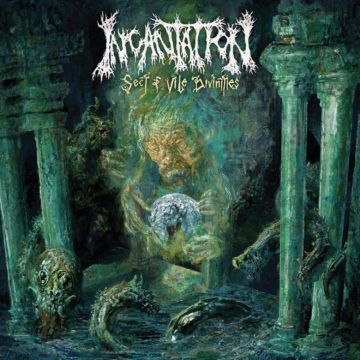 Incantation – Sect Of Vile Divinities
