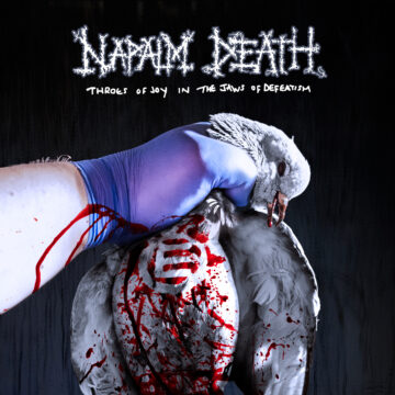 Napalm Death – Throes Of Joy In The Jaws Of Defeatism