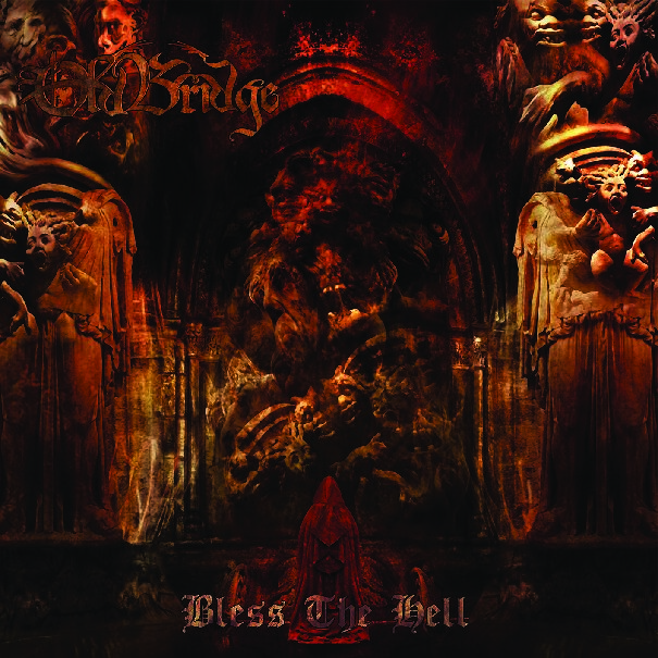 Old Bridge – Bless The Hell