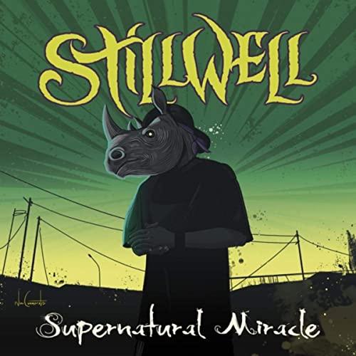 Stillwell – Supernatural Miracle