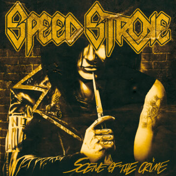 Speed Stroke – Scene Of The Crime