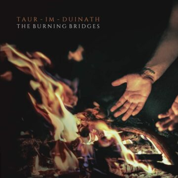 Taur-Im-Duinath – The Burning Bridges