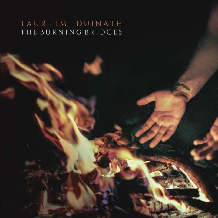 Taur-Im-Duinath – The Burning Bridges