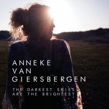 Anneke Van Giersbergen – The Darkest Skies Are The Brightest