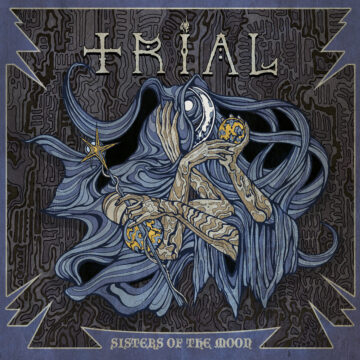 Trial – Sisters Of The Moon