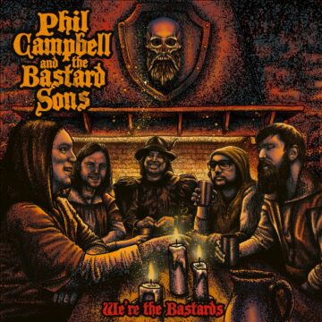 Phil Campbell & The Bastard Sons – We're The Bastards