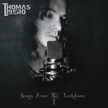 Thomas Libero – Songs From The Lockdown I