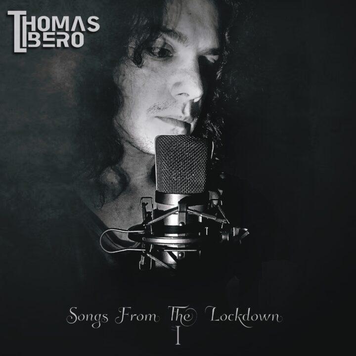 Thomas Libero – Songs From The Lockdown I