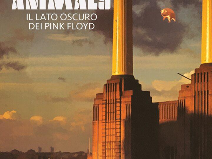Tsunami Edizioni, in arrivo 'Animals. Il lato oscuro dei Pink Floyd' di Giovanni Rossi