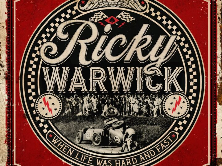 Ricky Warwick – When Life Was Hard & Fast