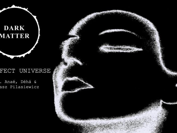 Dark Matter, lyrics video di 'Imperfect Universe'