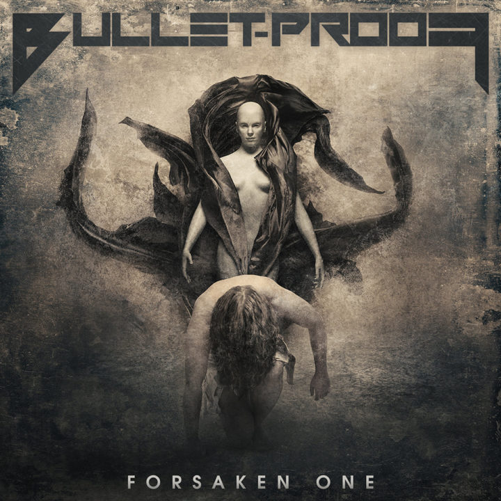 Bullet-Proof – Forsaken One